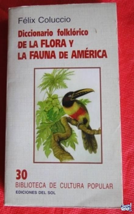 DICCIONARIO FOLKLÓRICO DE LA FLORA Y LA FAUNA DE AMÉRICA en Argentina Vende
