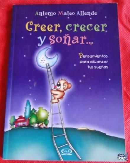 CREER, CRECER Y SOÑAR...