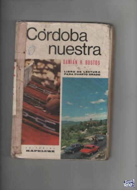 CORDOBA NUESTRA Antiguo libro de 4º Grado  $ 250