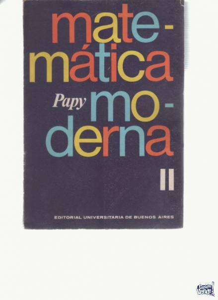MATEMATICA MODERNA  Geoges Papy  T II  ed.Eudeba 1973  $ 850 en Argentina Vende