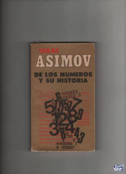 DE LOS NUMEROS Y SU HISTORIA  Isaac Asimov  ed.1984  $ 290 en Argentina Vende