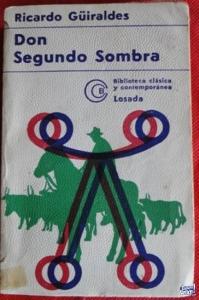 DON SEGUNDO SOMBRA  RICARDO GÜIRALDES  ED. LOSADA