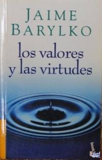 LOS VALORES Y LAS VIRTUDES  JAIME BARILKO