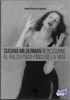"""LIBRO """"Susana Milderman redescubre el pulso psico-fisico de la vida"""""""