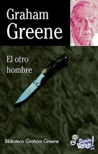El otro hombre - Graham Greene - edhasa